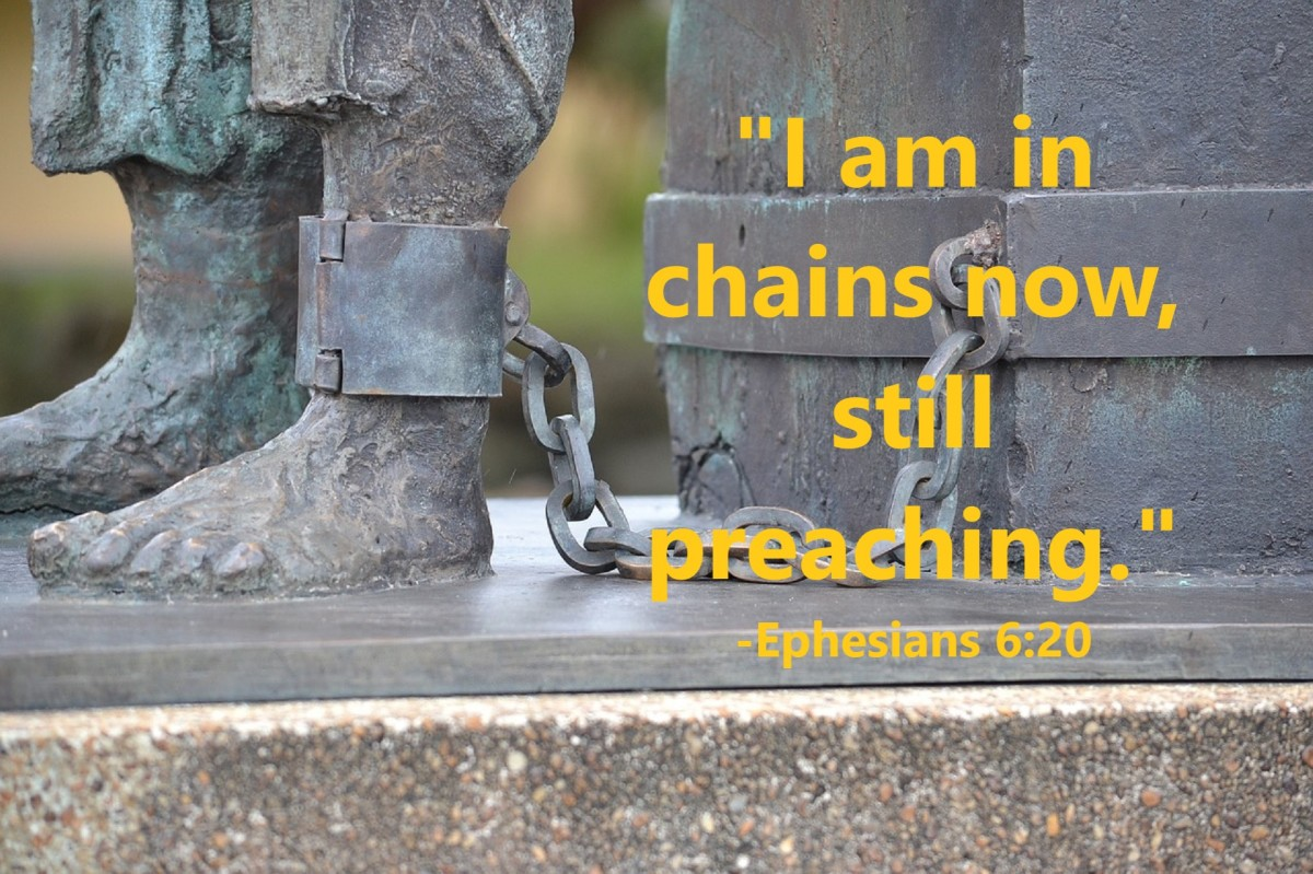"Paul: ""I am in chains now, still preaching this message as God's ambassador."""