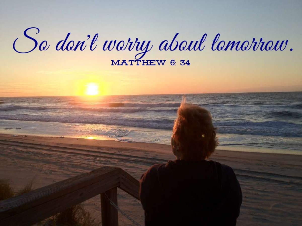 """""""So don't worry about tomorrow."""" (Matthew 6: 34 NLT). Photo by Bigroger27509"""
