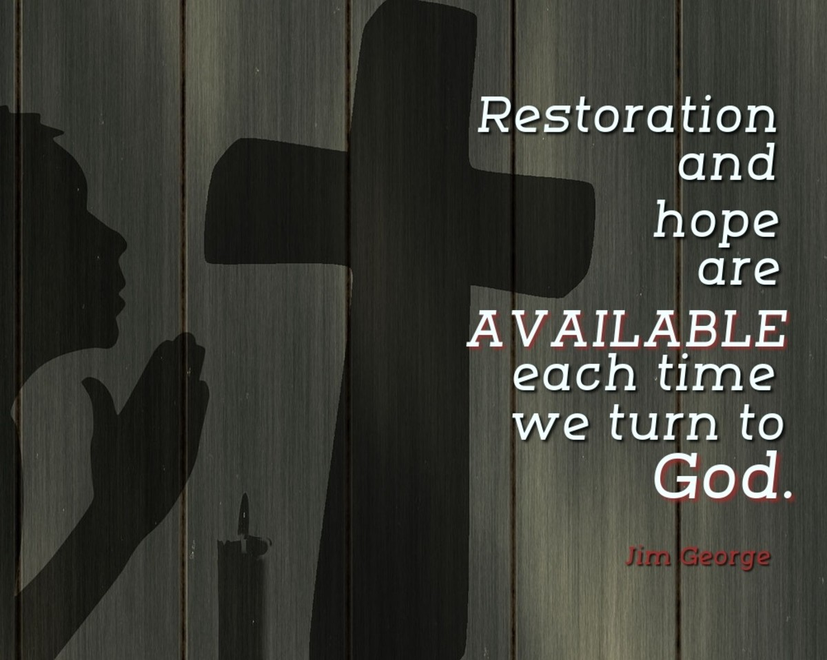 """Restoration and hope are available each time you return to God."" ―Jim George"
