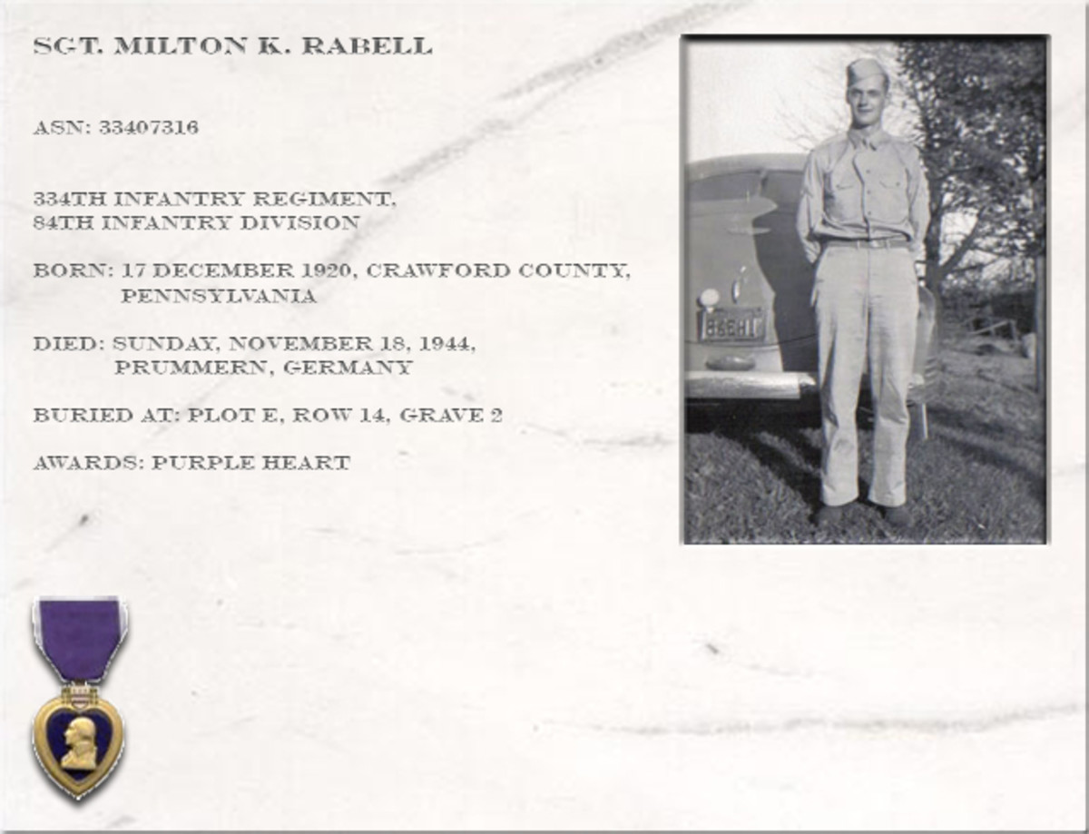 Sgt. Milton K. Rabel, 334th Infantry Regiment, was killed in action at Prummern in Germany.  He was from Crawford County, Pennsylvania