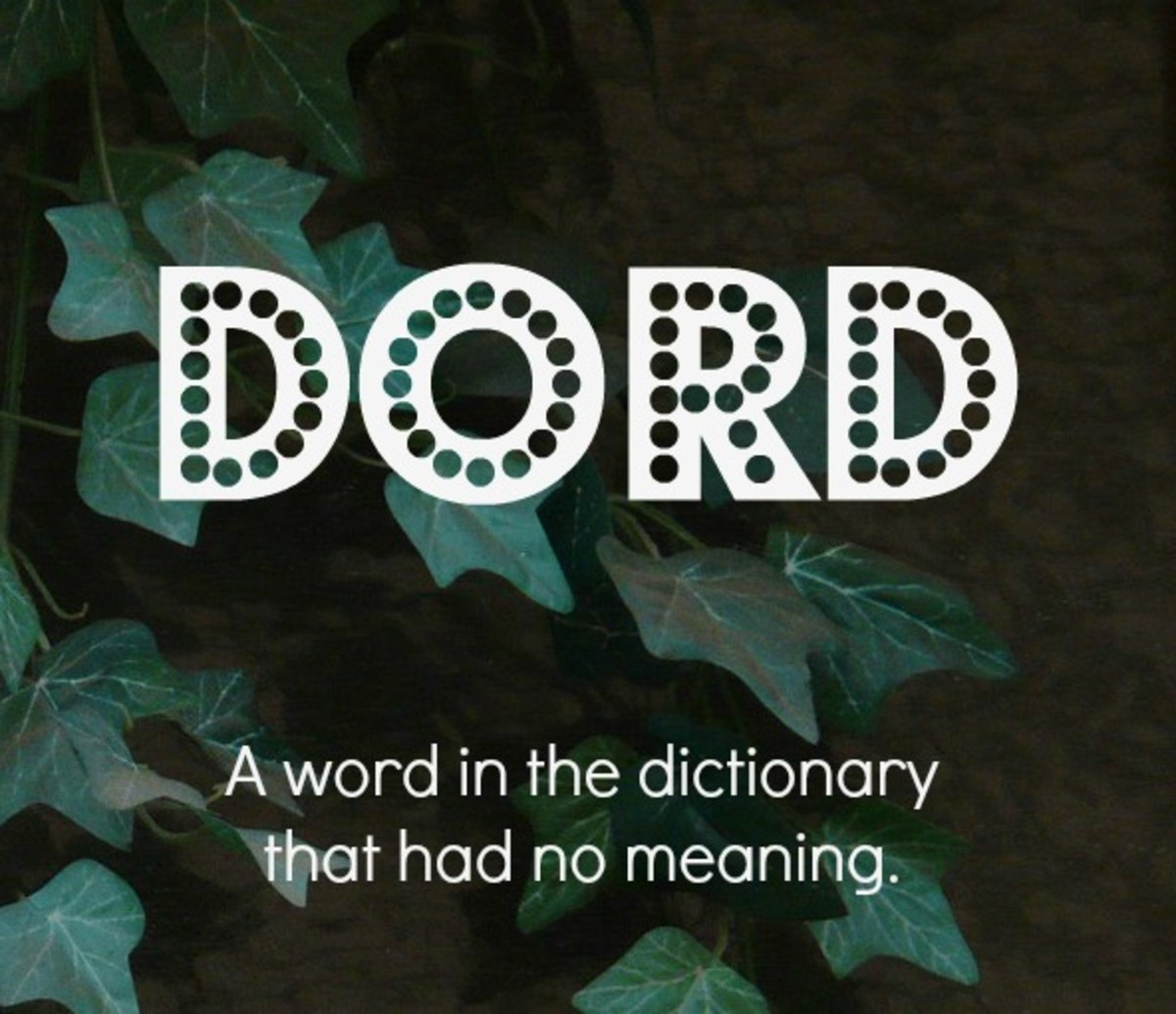 """Dord"" was in the dictionary for several years. It has no meaning. It was a typo."