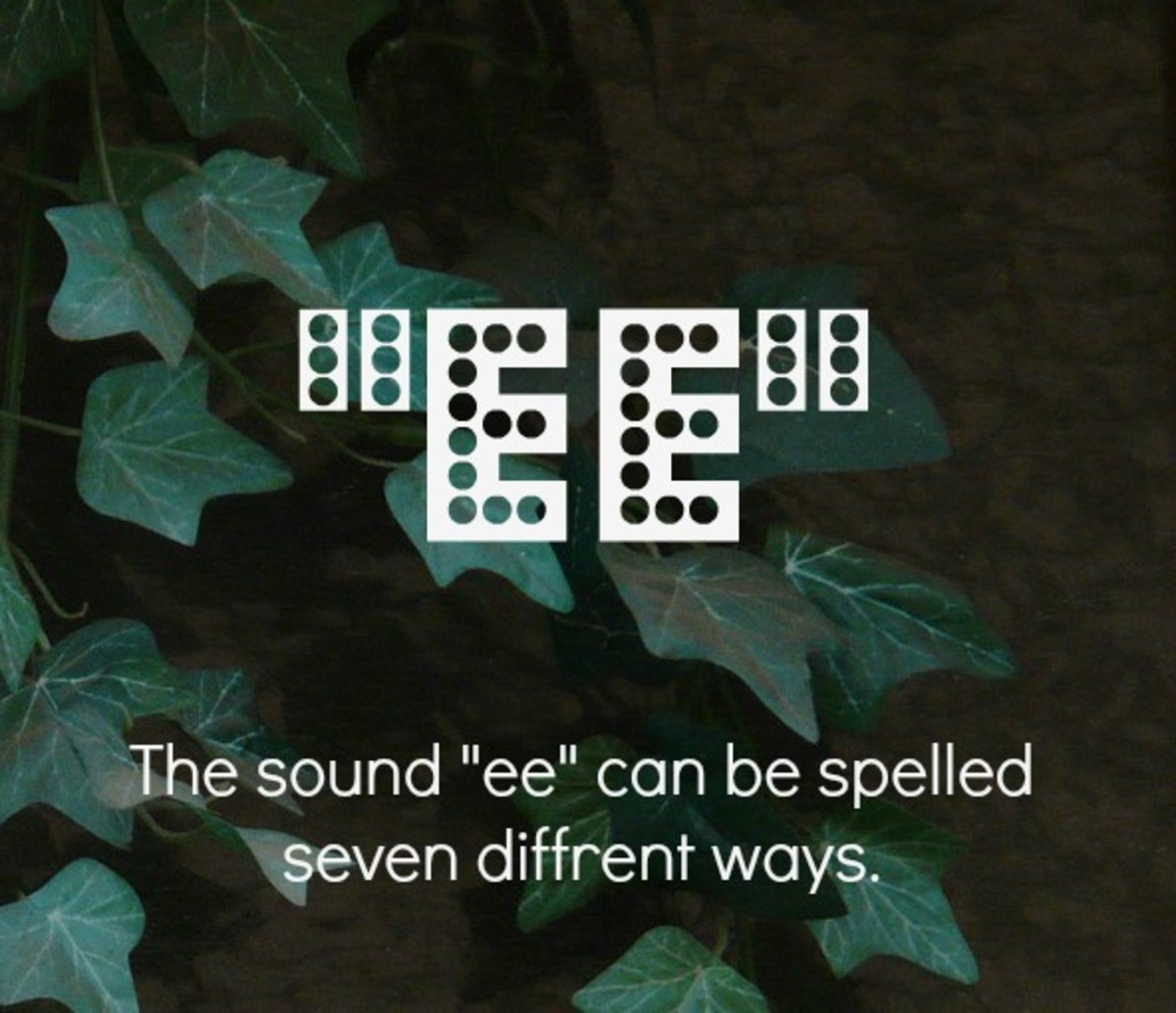 "The sound ""ee"" can be pronounced seven different ways."