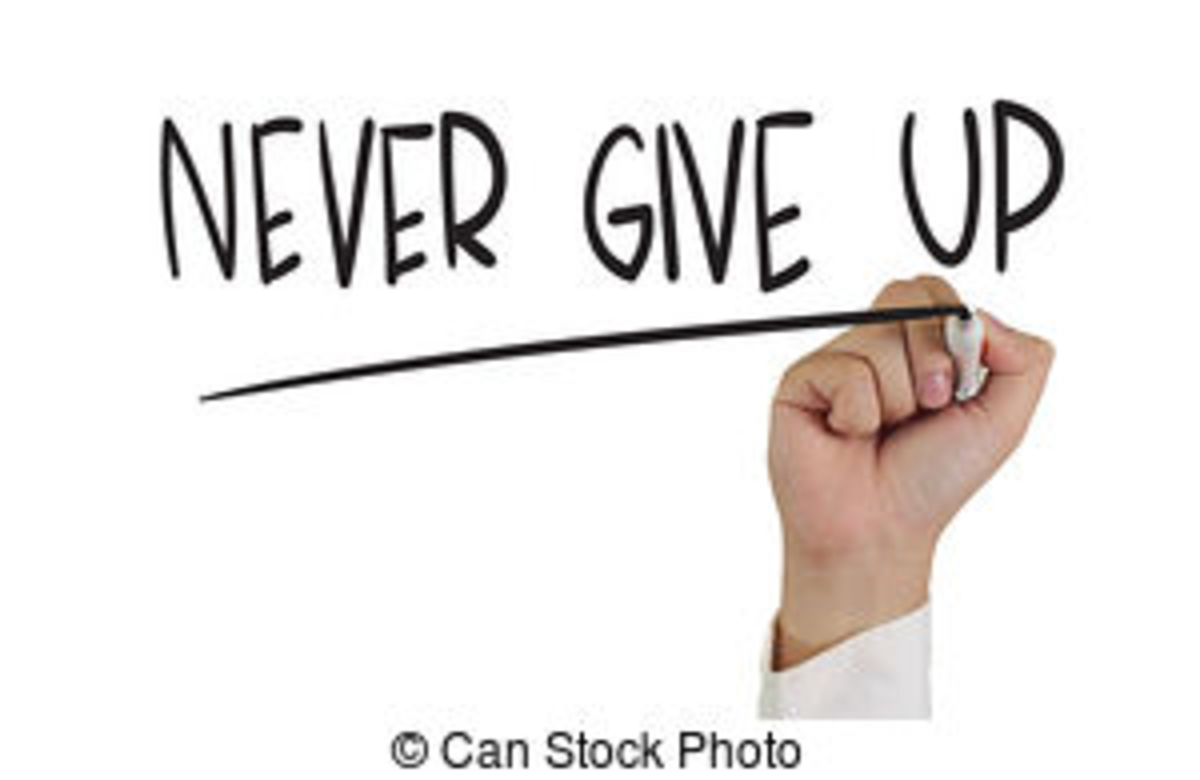 Never give up! and you will get to where you want eventually