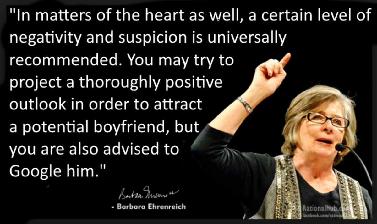 Common sense trumps positive thinking every single time... Barbara Ehrenreich