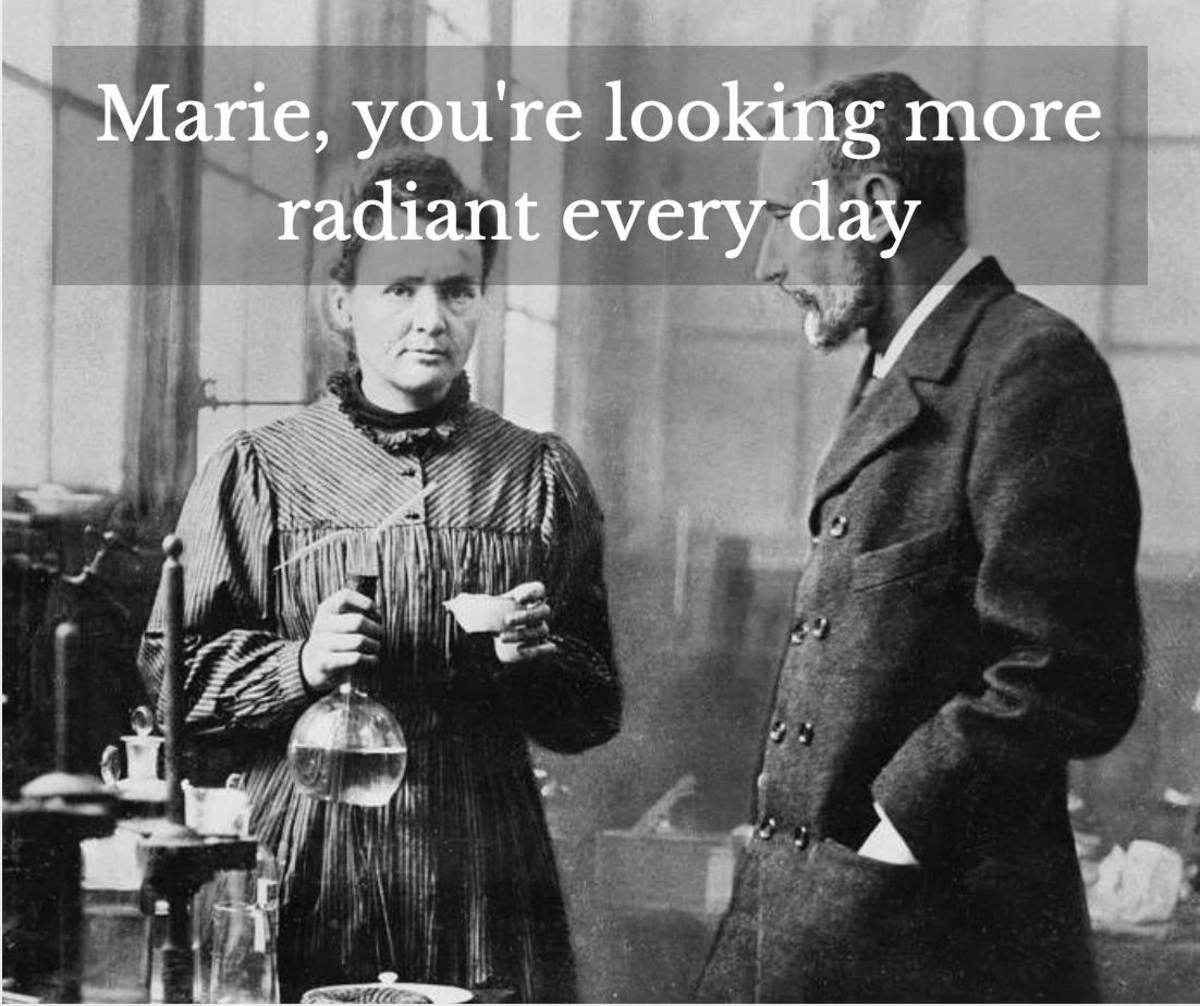 Marie, you're looking more radiant every day.