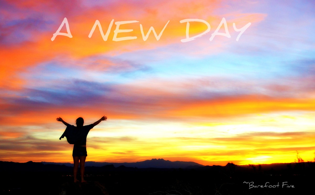 Whenever you wake up in the morning, it's a new day! REJOICE!