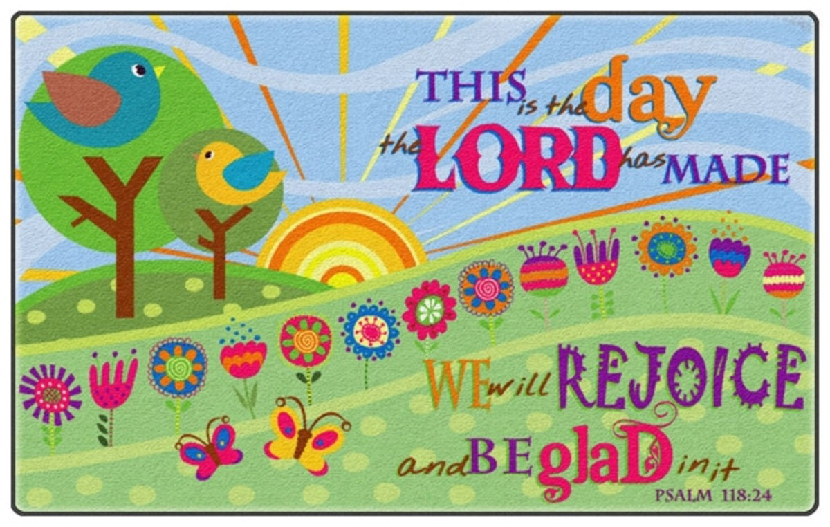 Every day is a day that God has made.