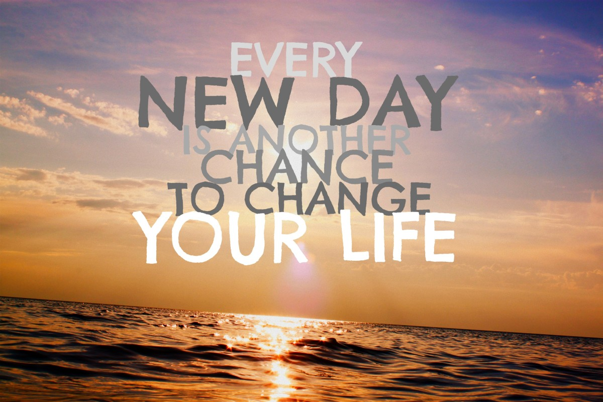 A new day is a new opportunity to make the world a better place.