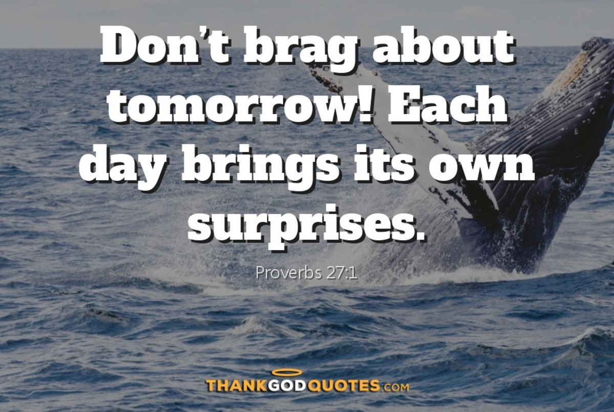Don't Brag About Tomorrow