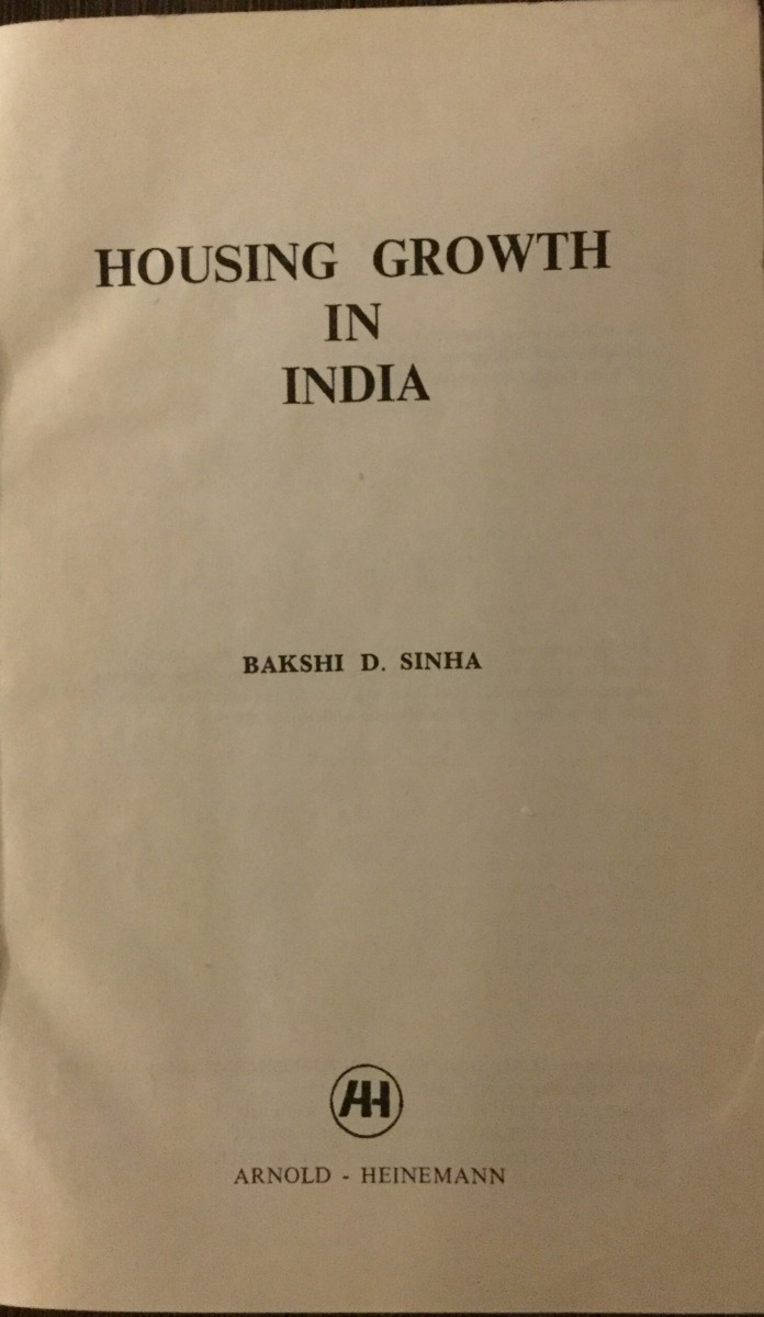 Housing Growth in India: Author -Professor Bakshi. D. Sinha