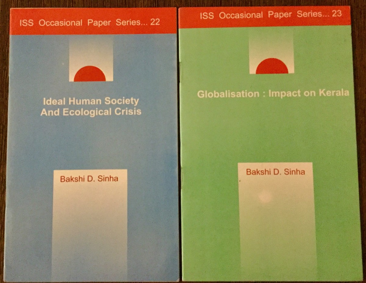 Ideal Human society and Ecological crisis, Author-Prof. Bakshi. D. Sinha; Globalisation: Impact on Kerala-Author-Prof. Bakshi.D. Sinha