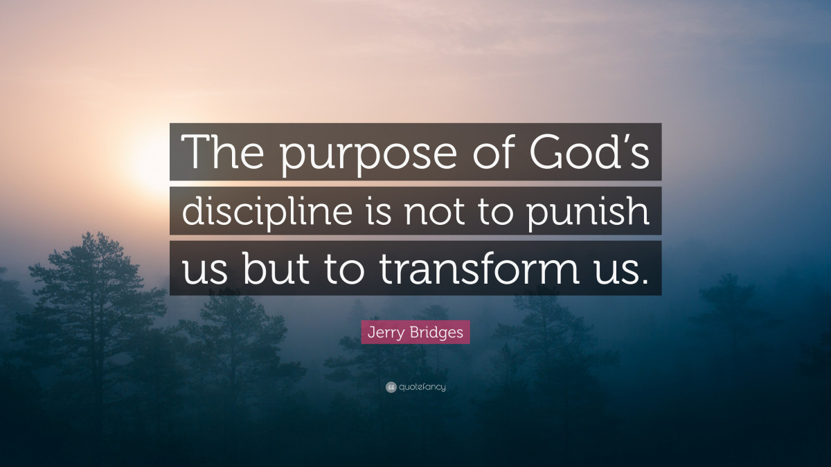 The Lord your God disciplines you for your own good.