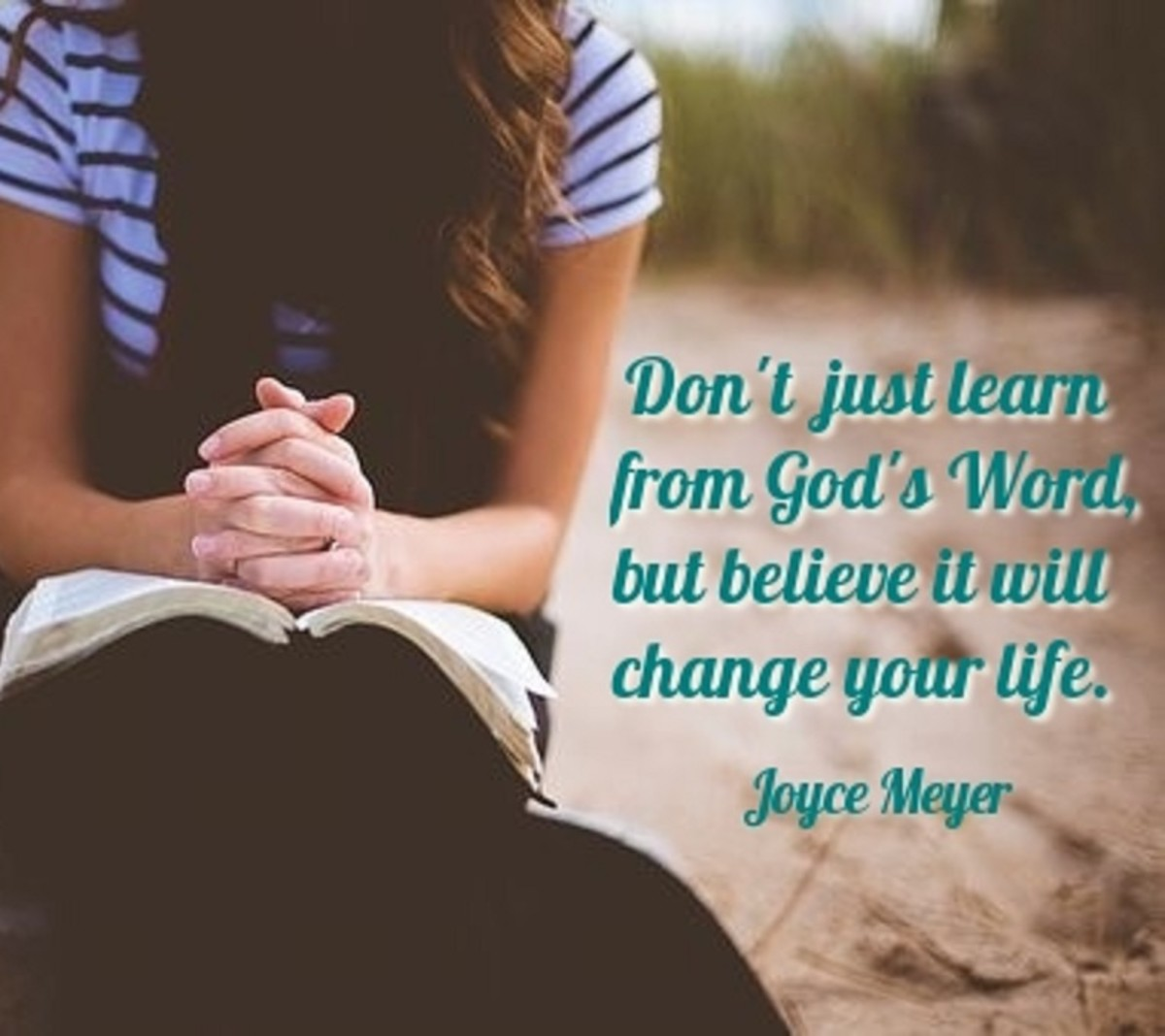Don't just learn from God's Word, but believe it will change your life.