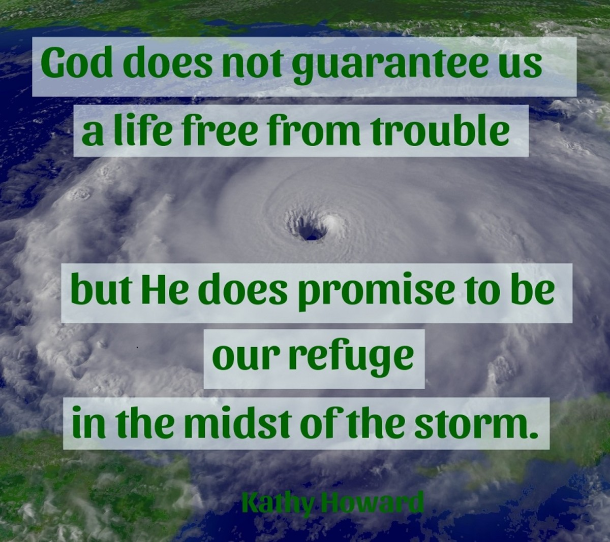 God does promise to be our refuge in the midst of the storm.