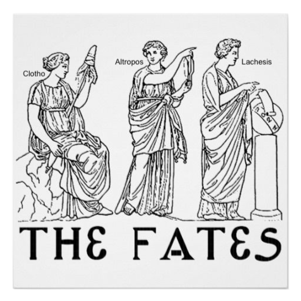 In Greek and Roman mythology, Clotho was the spinner, Atropos cut the thread, and Lachesis did the measuring of the cloth of human life.