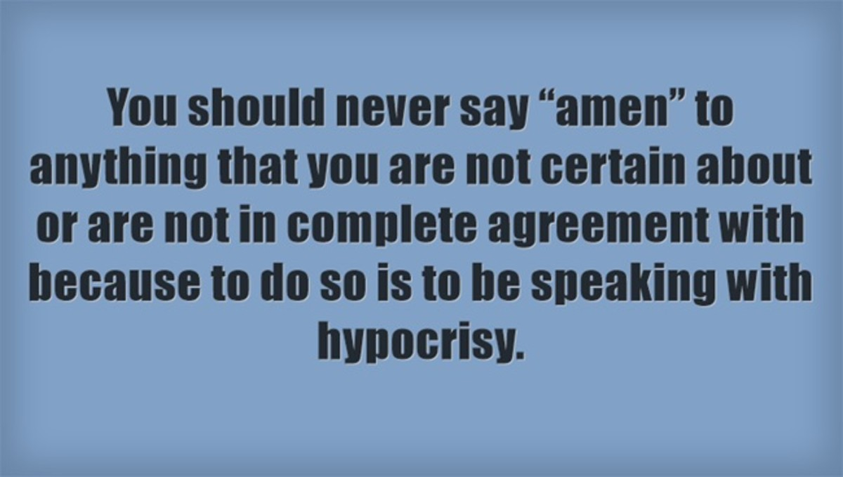 "Be careful what you say ""Amen"" to."