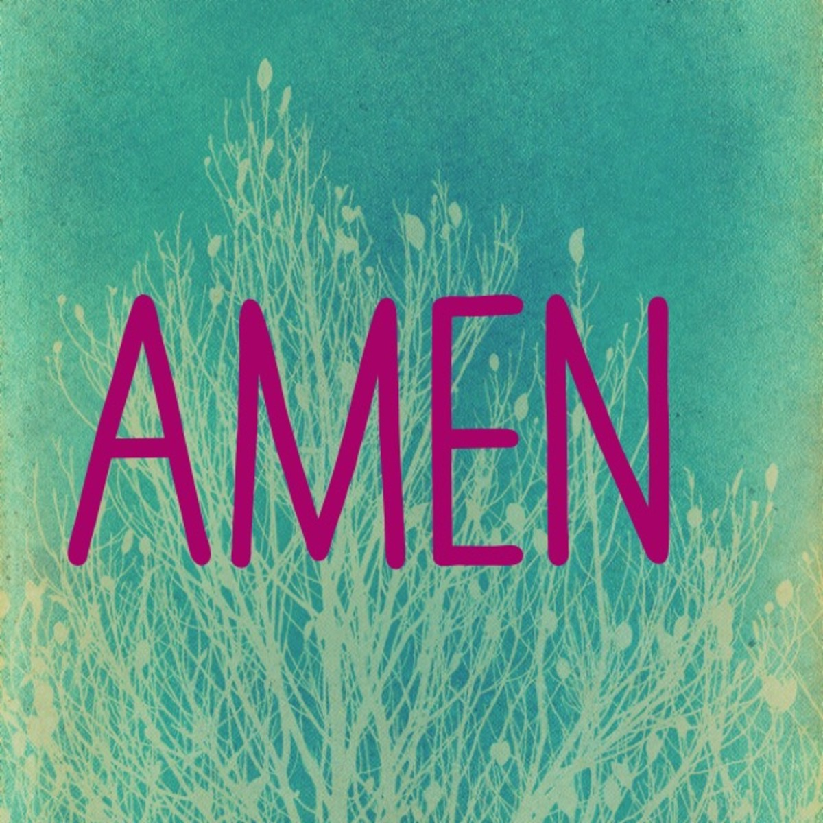 """Amen"" means ""It is so."""