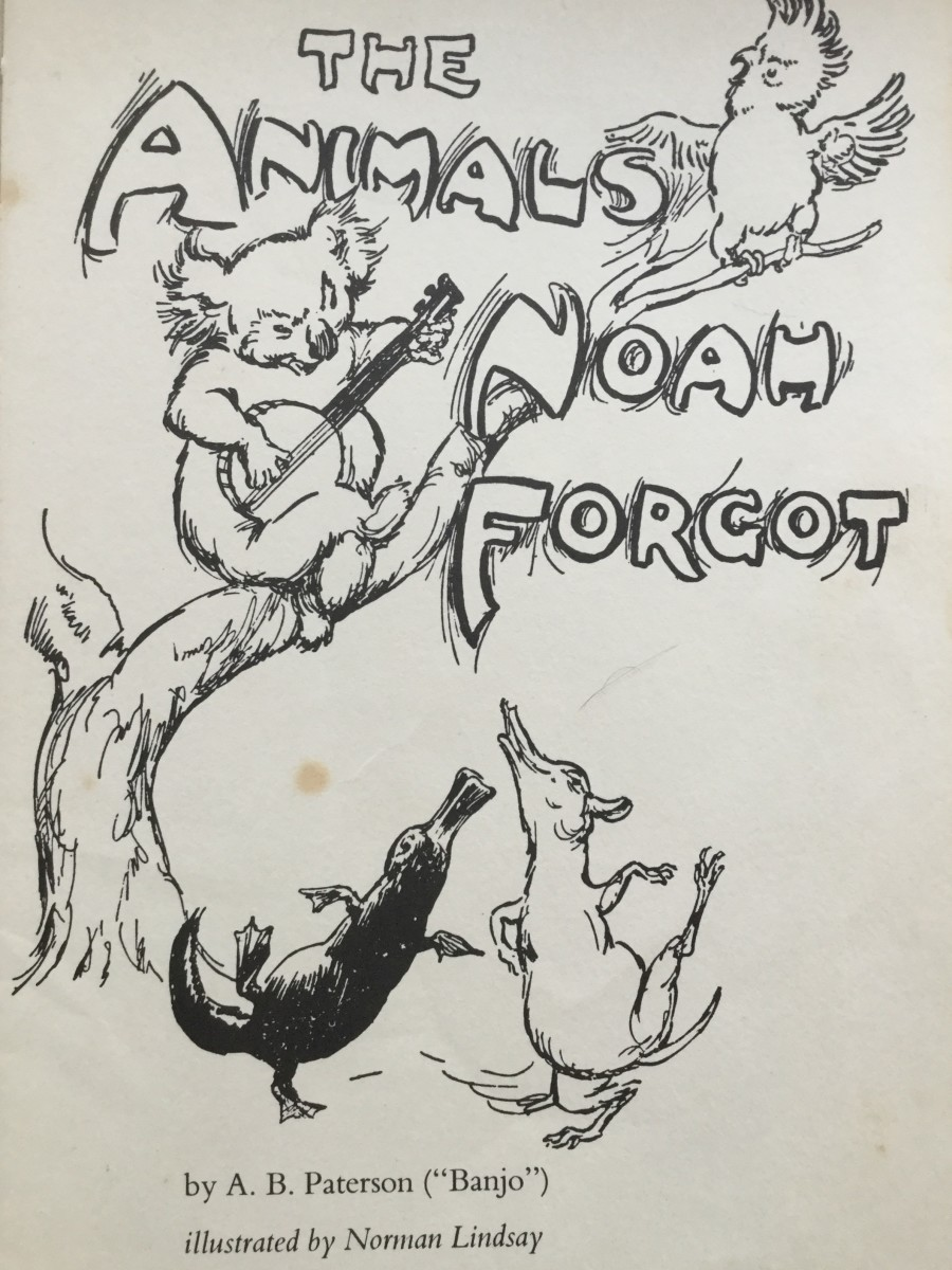 The Animals Noah Forgot by A B Paterson, illustrated by Norman Lindsay