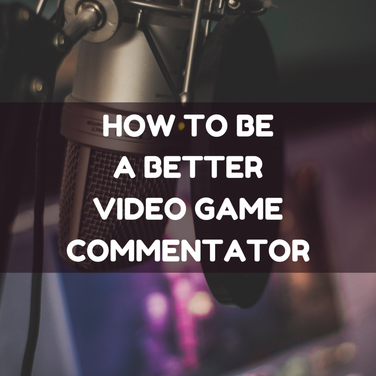 How to Be a Successful Gaming Commentator & What to Talk About
