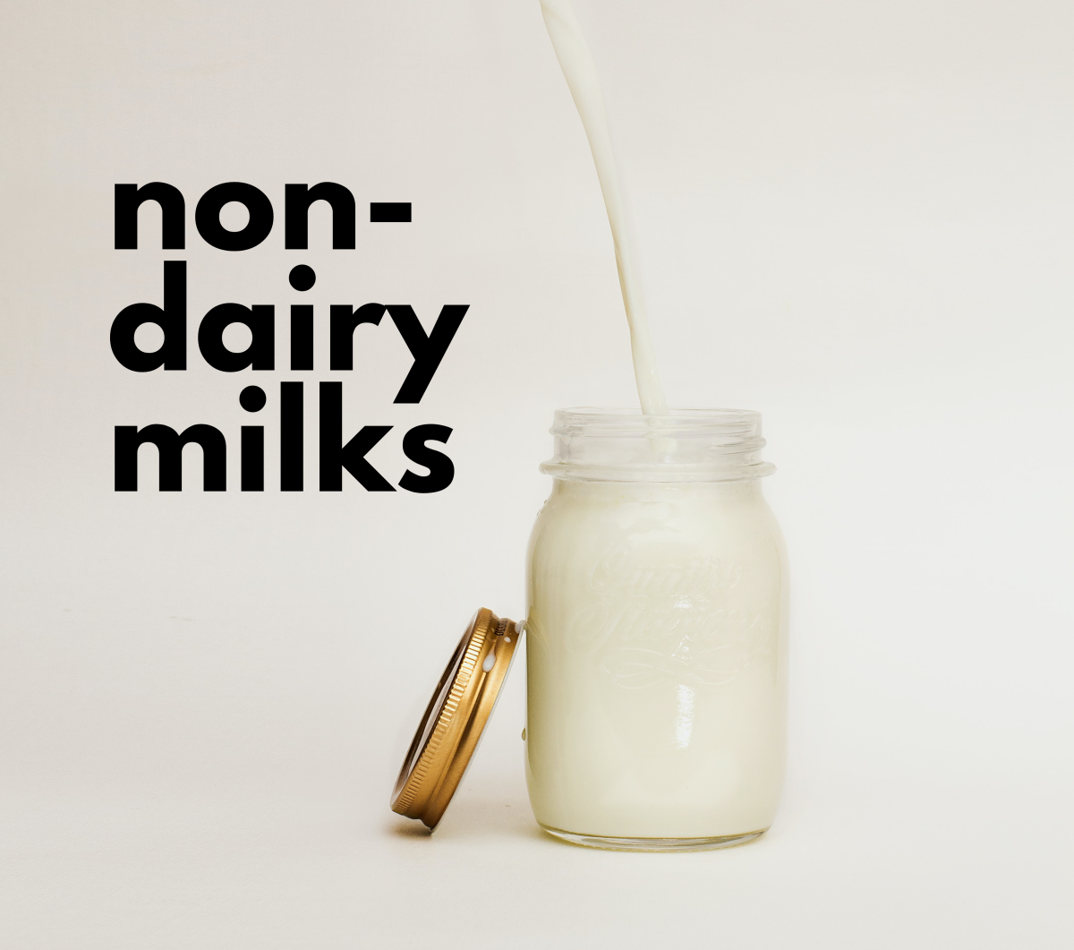 Let's take a look at 10 different types of non-dairy milks.