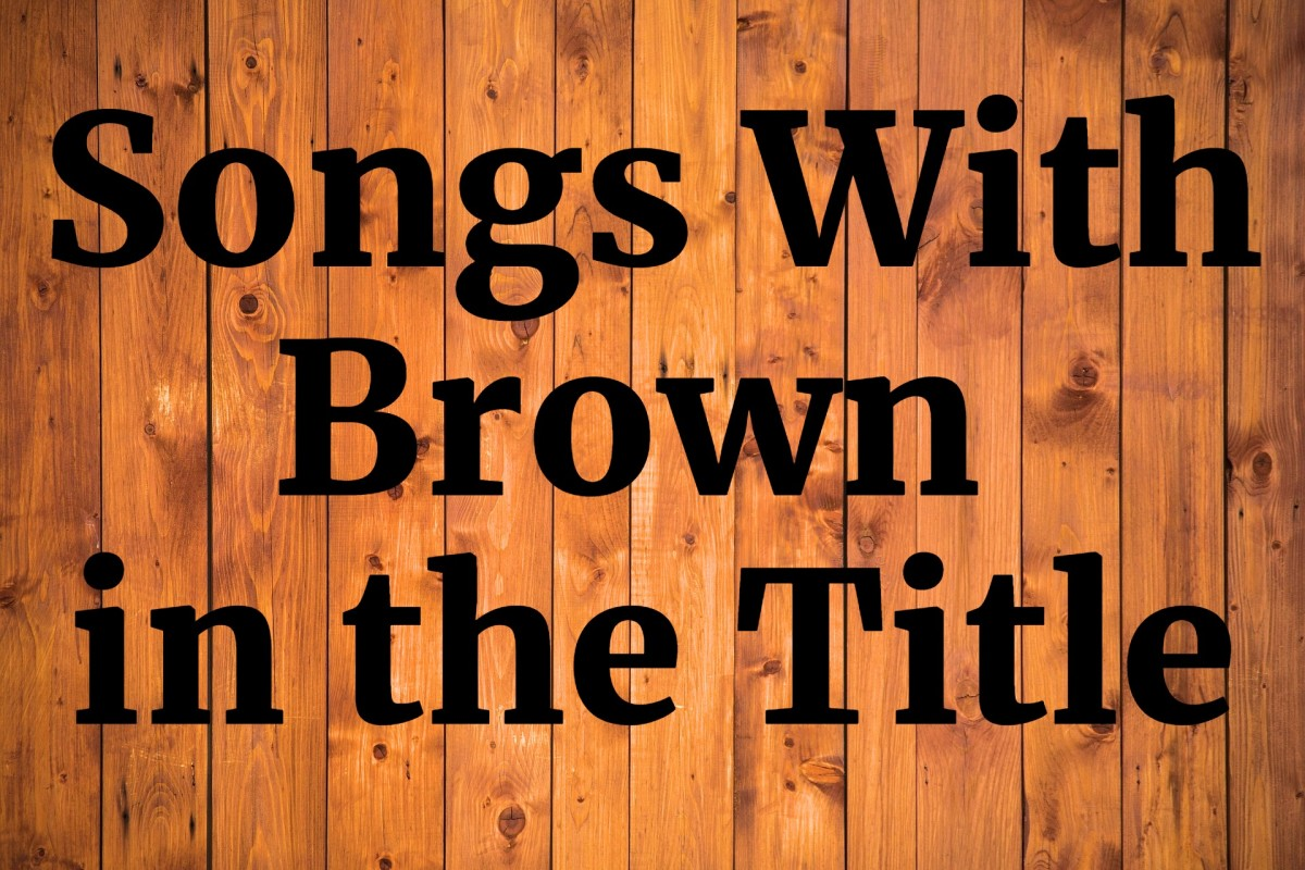 31 Songs With Brown in the Title