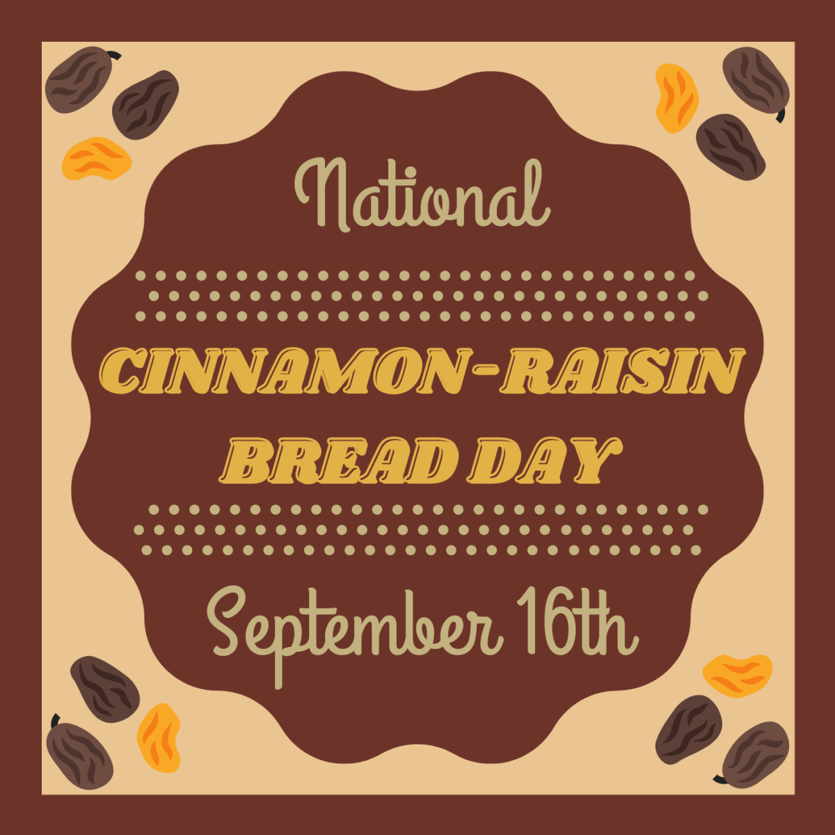 September 16th is National Cinnamon-Raisin Bread Day!