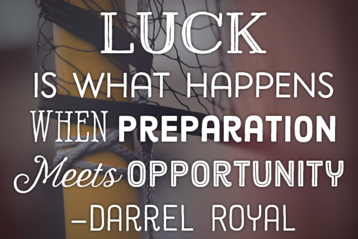 """Luck is what happens when preparation meets opportunity."" —Darrel Royal"