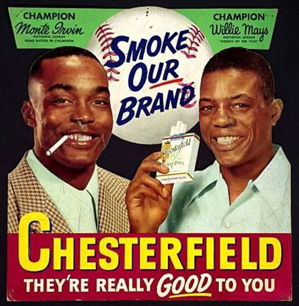 Mays and Irvin in a 1951 cigarette ad. They remained close friends throughout their careers, even opening up a liquor store in Brooklyn.
