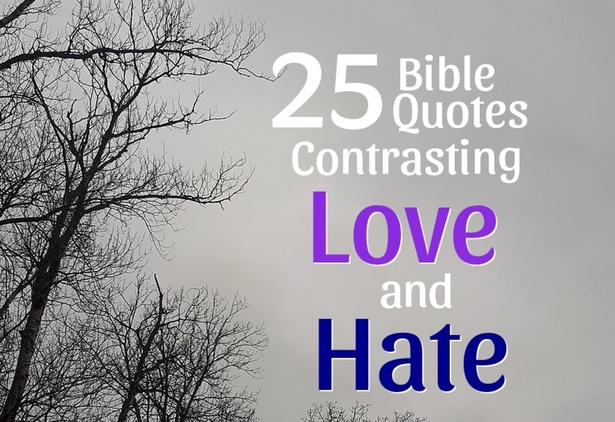 25 Bible Quotes Contrasting Love and Hate