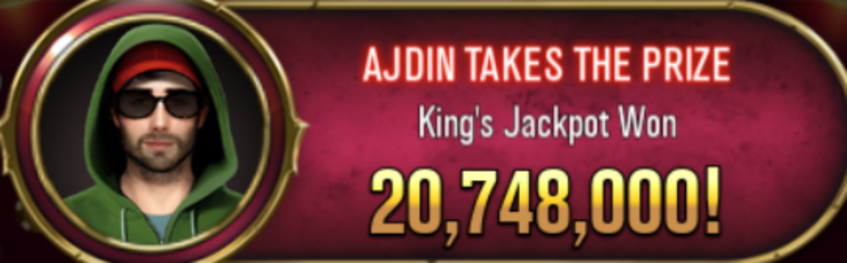 A player has won the king's jackpot.