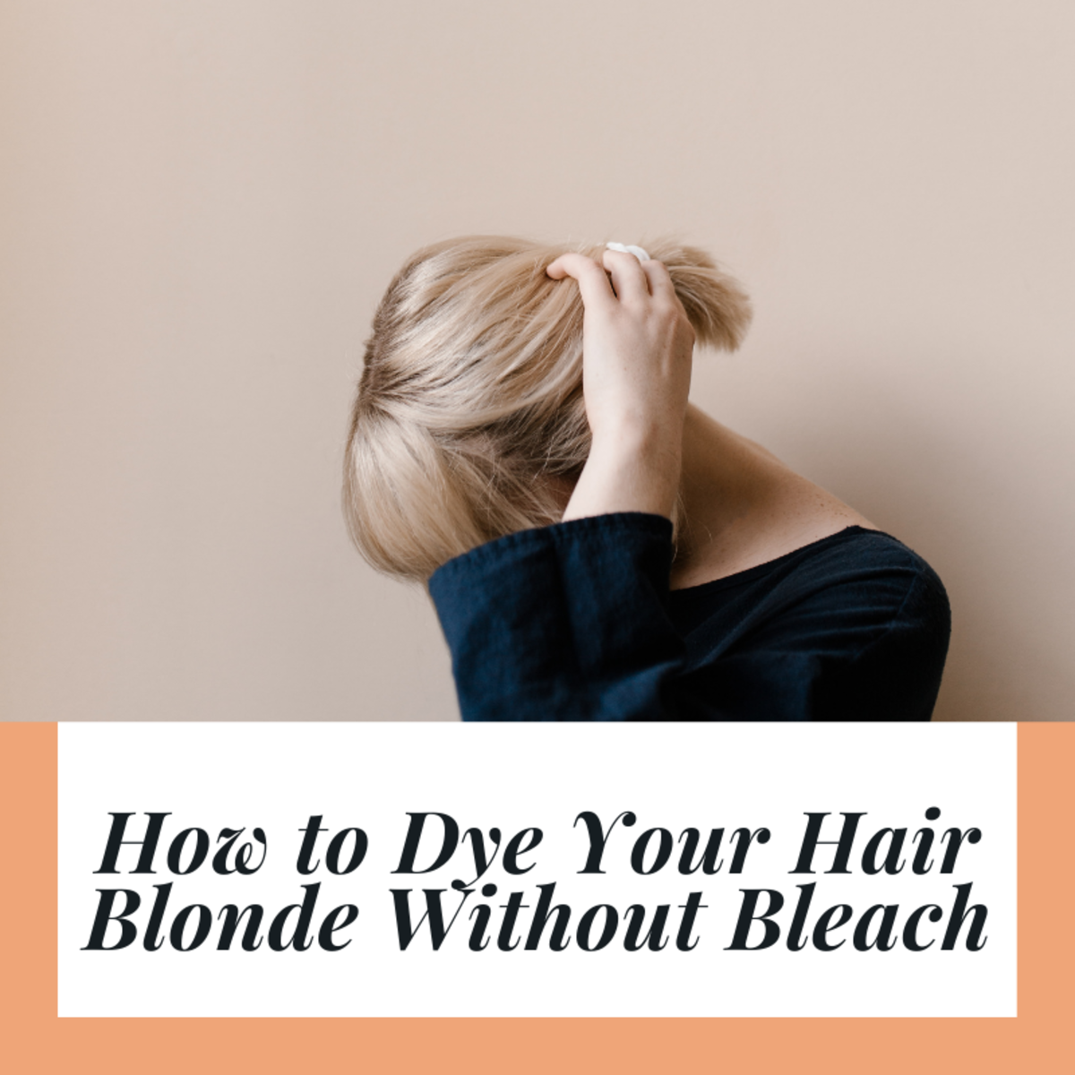 How to Dye Your Hair Blonde Without Bleach