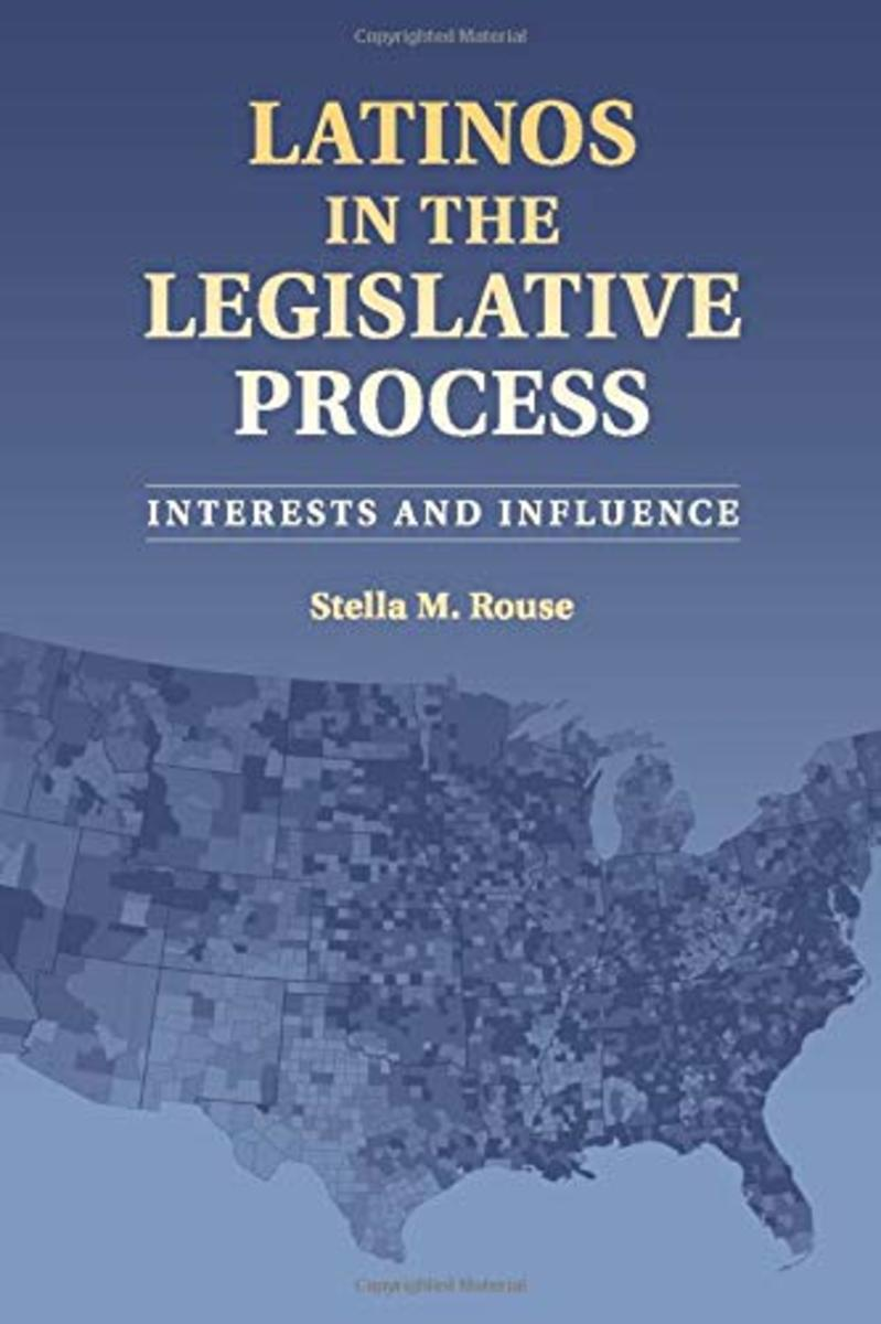 """""""Latinos in the Legislative Process: Interests and Influence"""" By Stella M. Rouse"""
