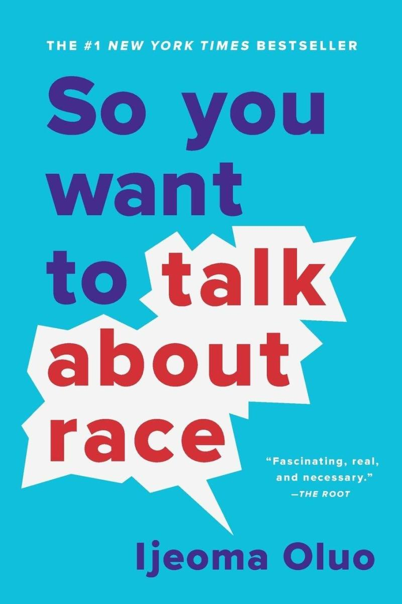 "A Book Review of ""So You Want to Talk About Race"" by Ijeoma Oluo"