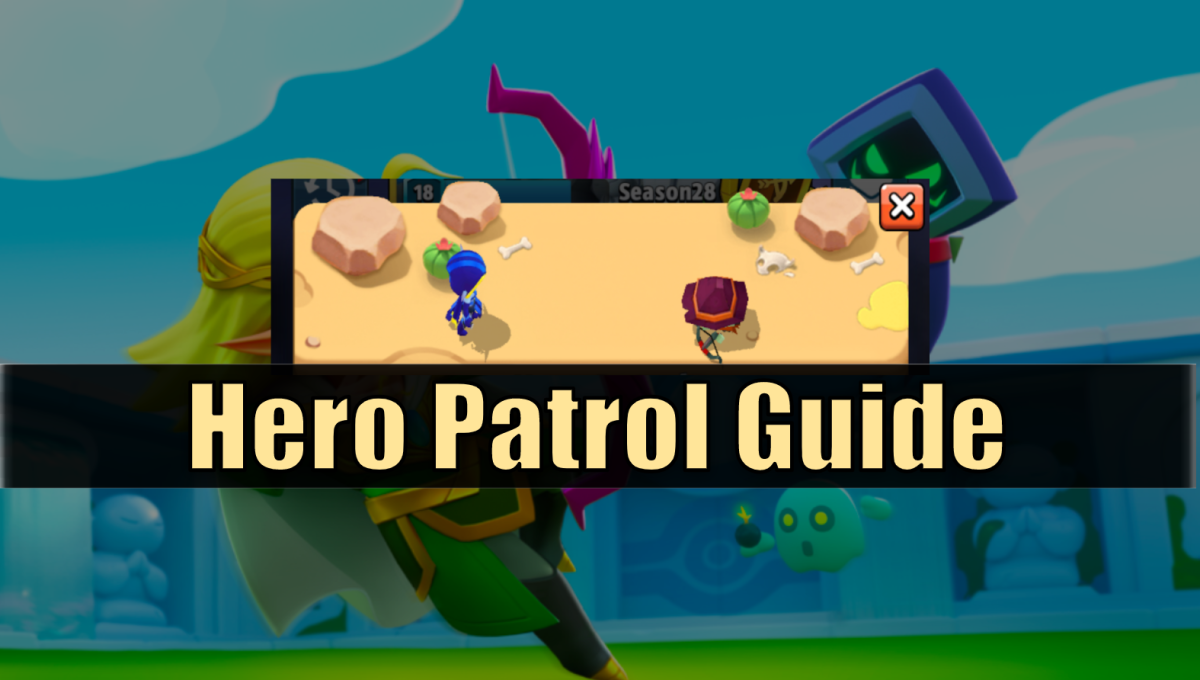 "This article includes everything you need to know about the ""Archero"" Hero Patrol."