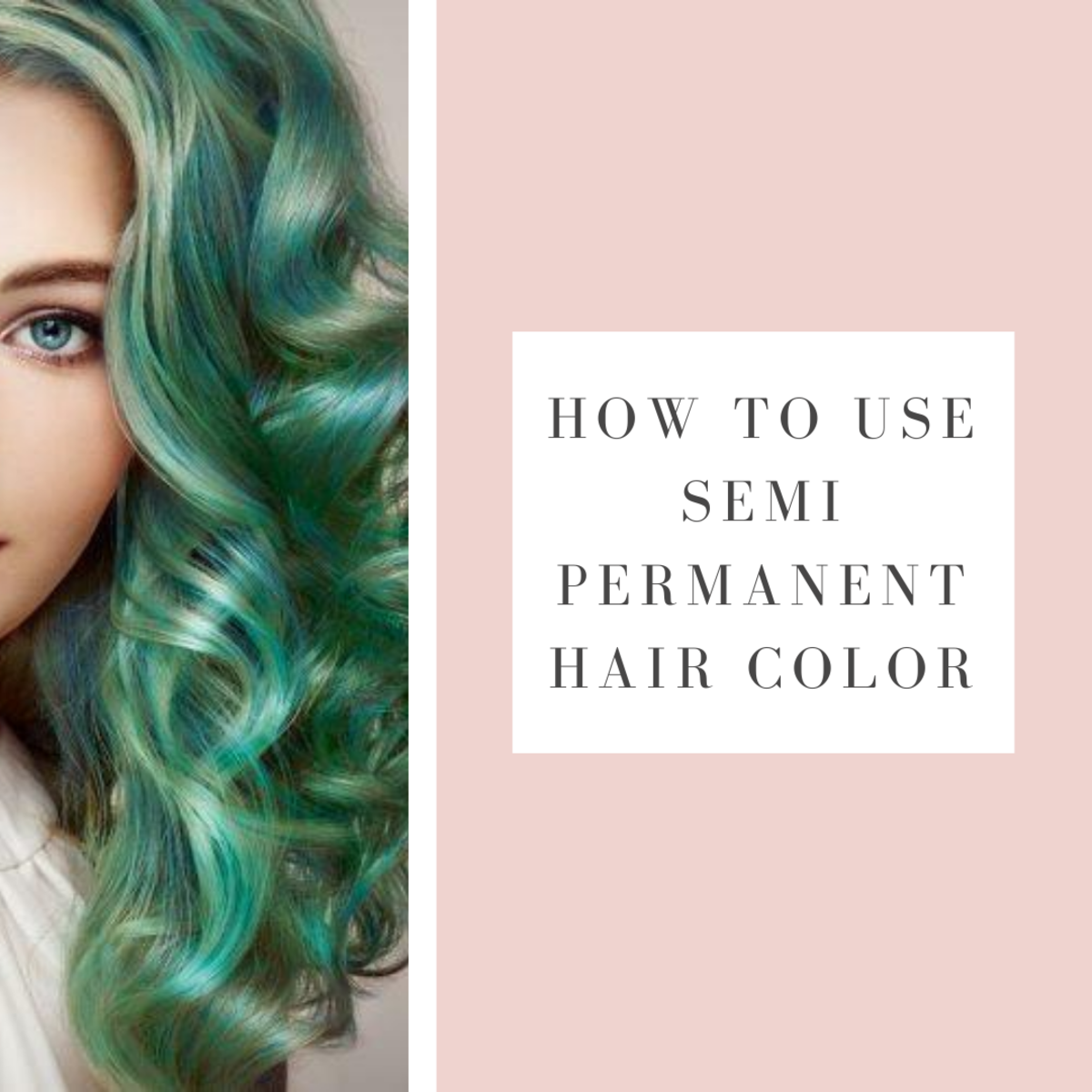 How to Use Semi Permanent Hair Color