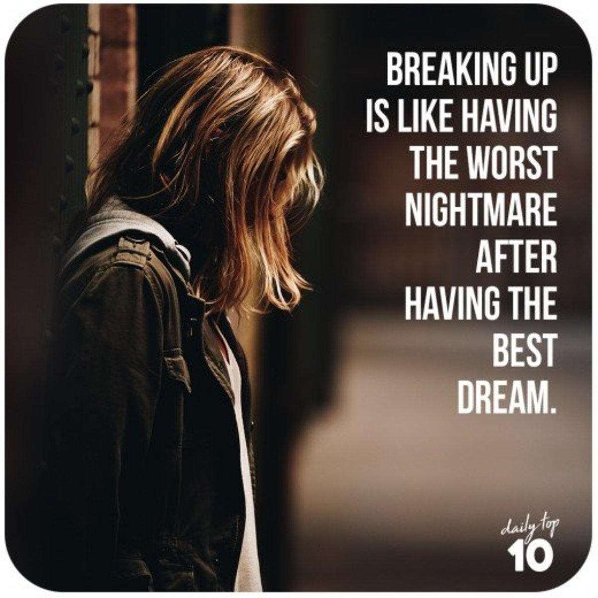Breaking up is the hardest thing ever for people who are in love