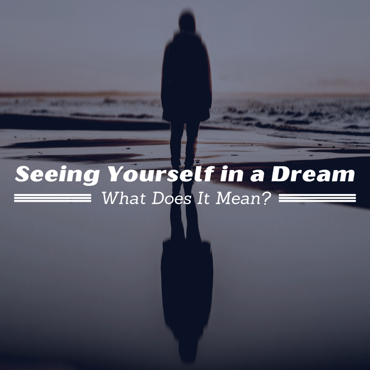 What Does It Mean When You See Yourself in a Dream?