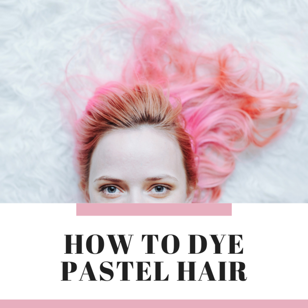 How to Dye Pastel Hair