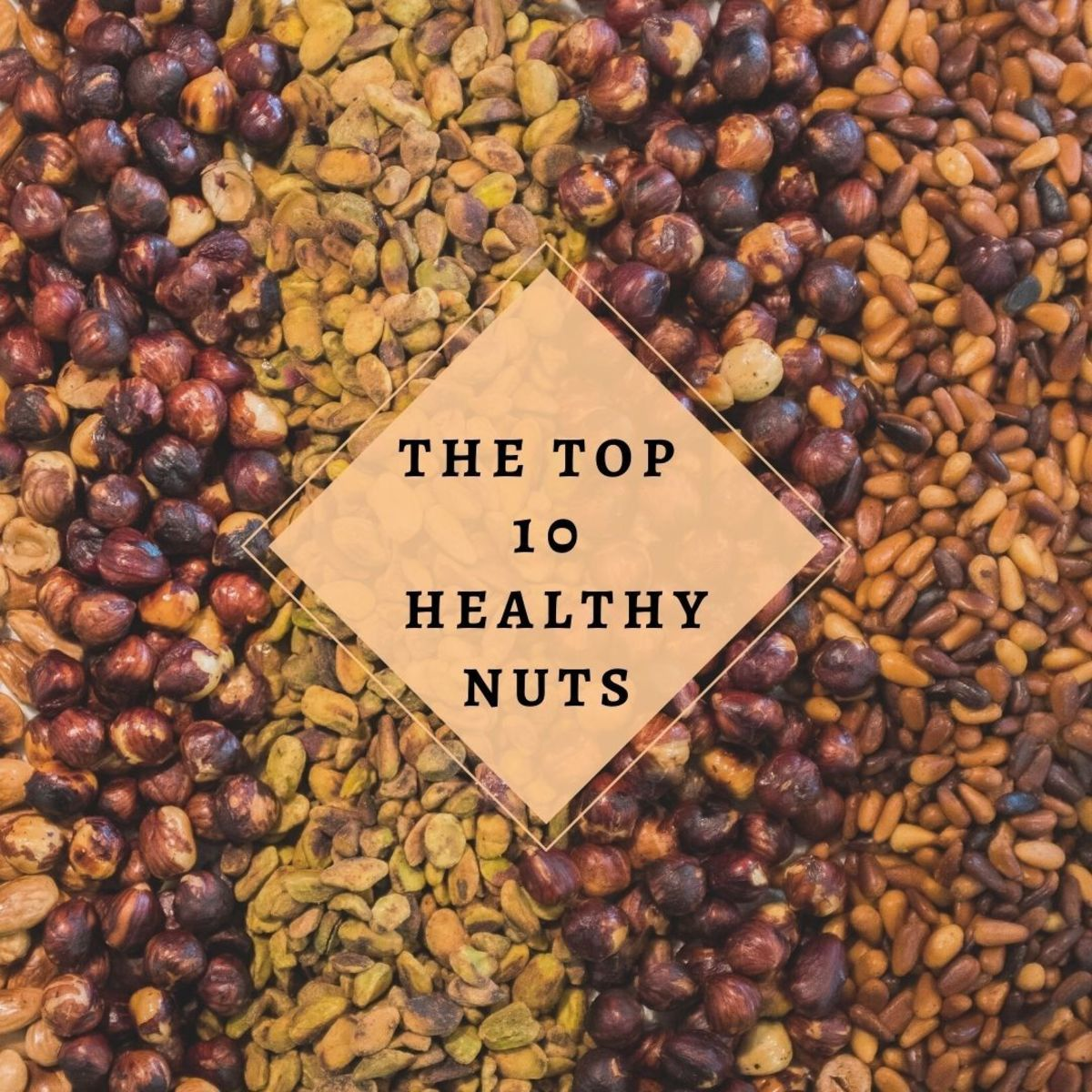 Top 10 Healthiest Nuts