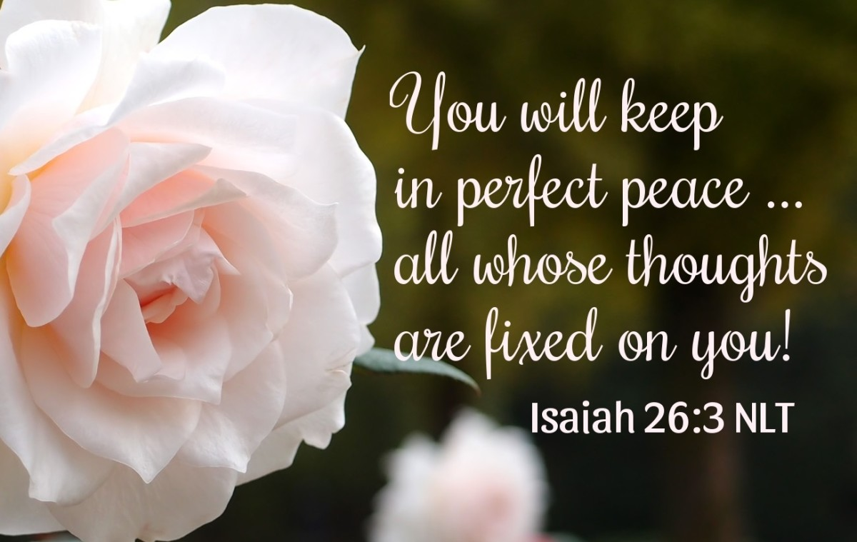 Thou will keep in perfect peace ... all those whose thoughts are fixed on you.