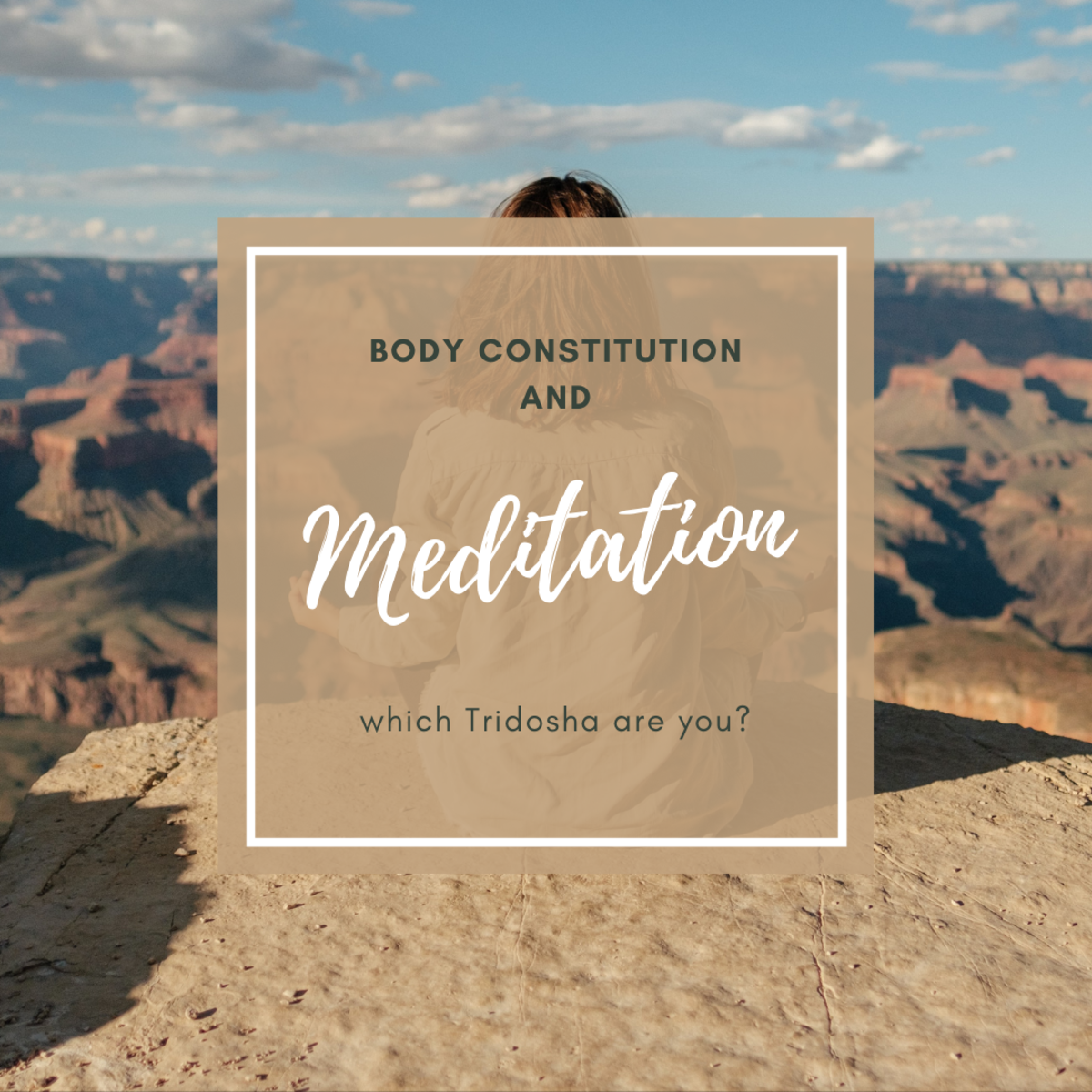 Meditate in Line With Your Body Constitution