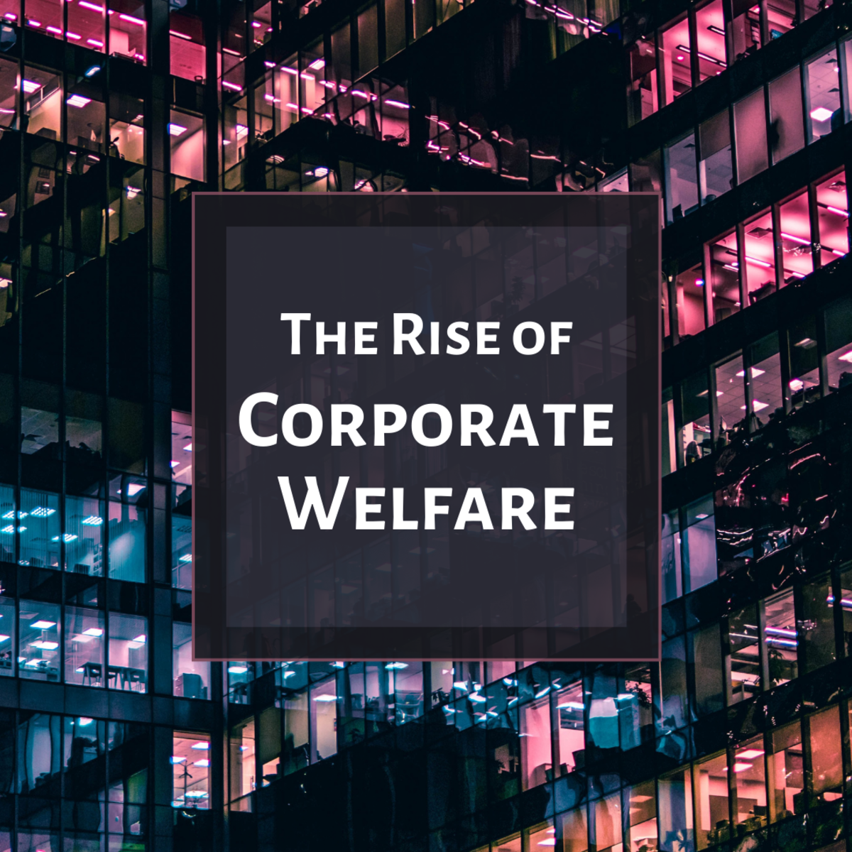 Learn about social construction theory and its applications to the increase in corporate welfare payouts.