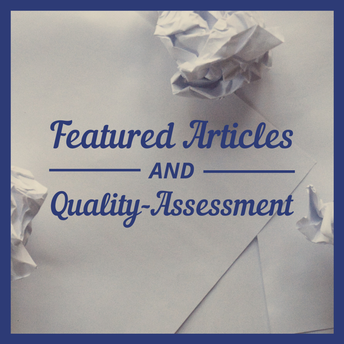 Featured Articles and the Quality Assessment Process
