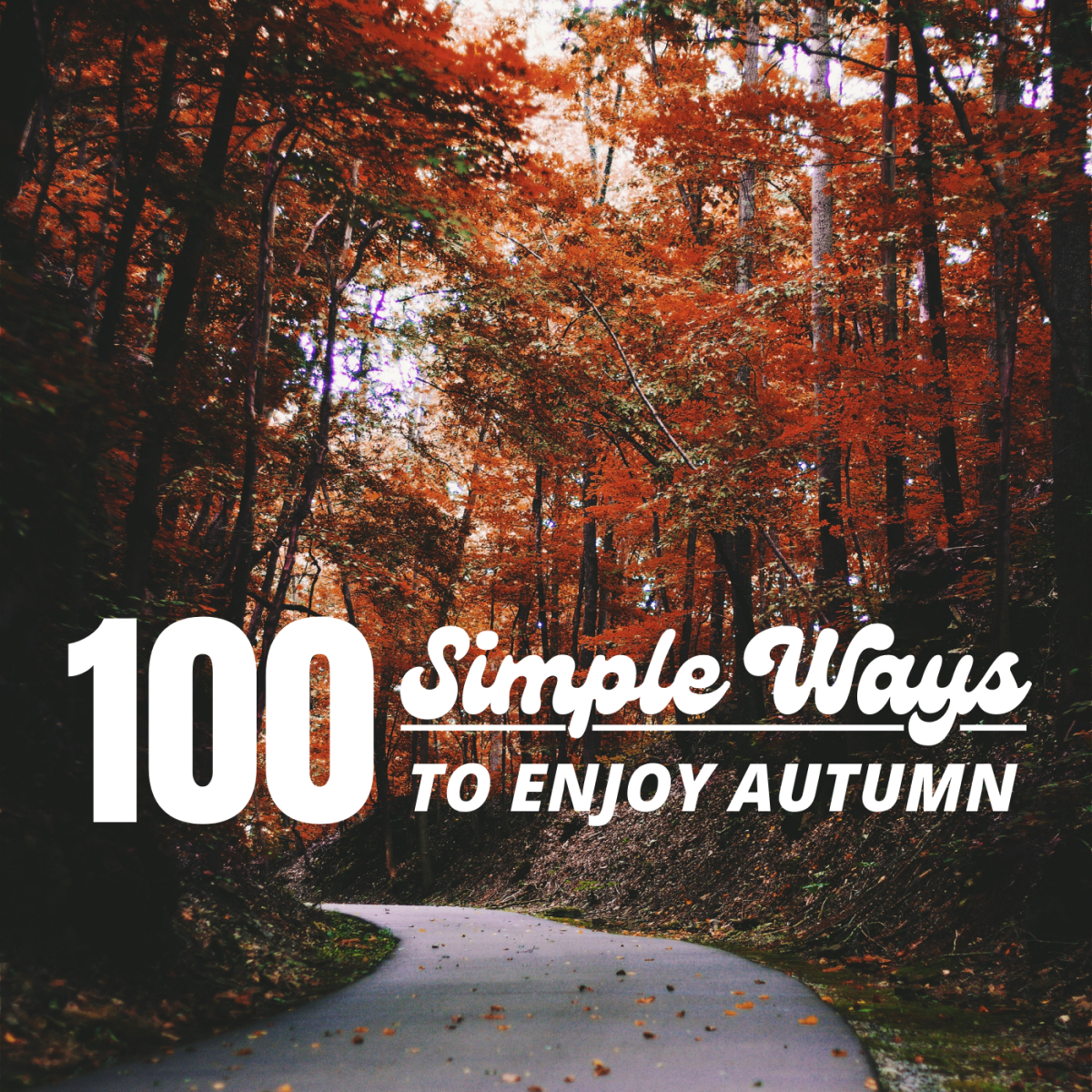 Follow fall's lead and make the most of the season with these 100 ideas.