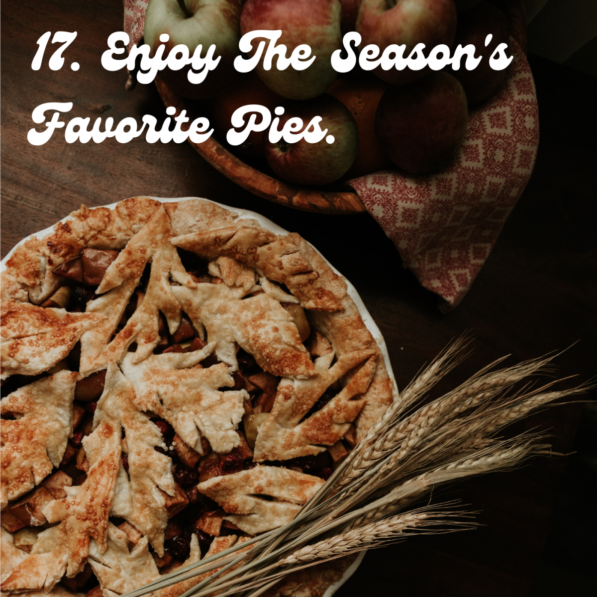 17. Enjoy the season's favorite pies.