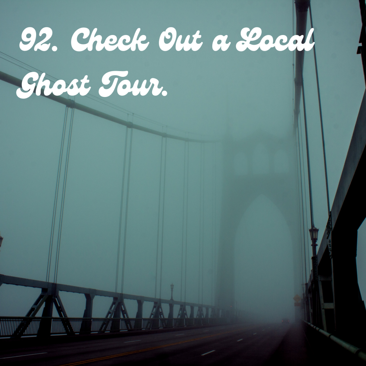 92. Check out a local ghost tour.