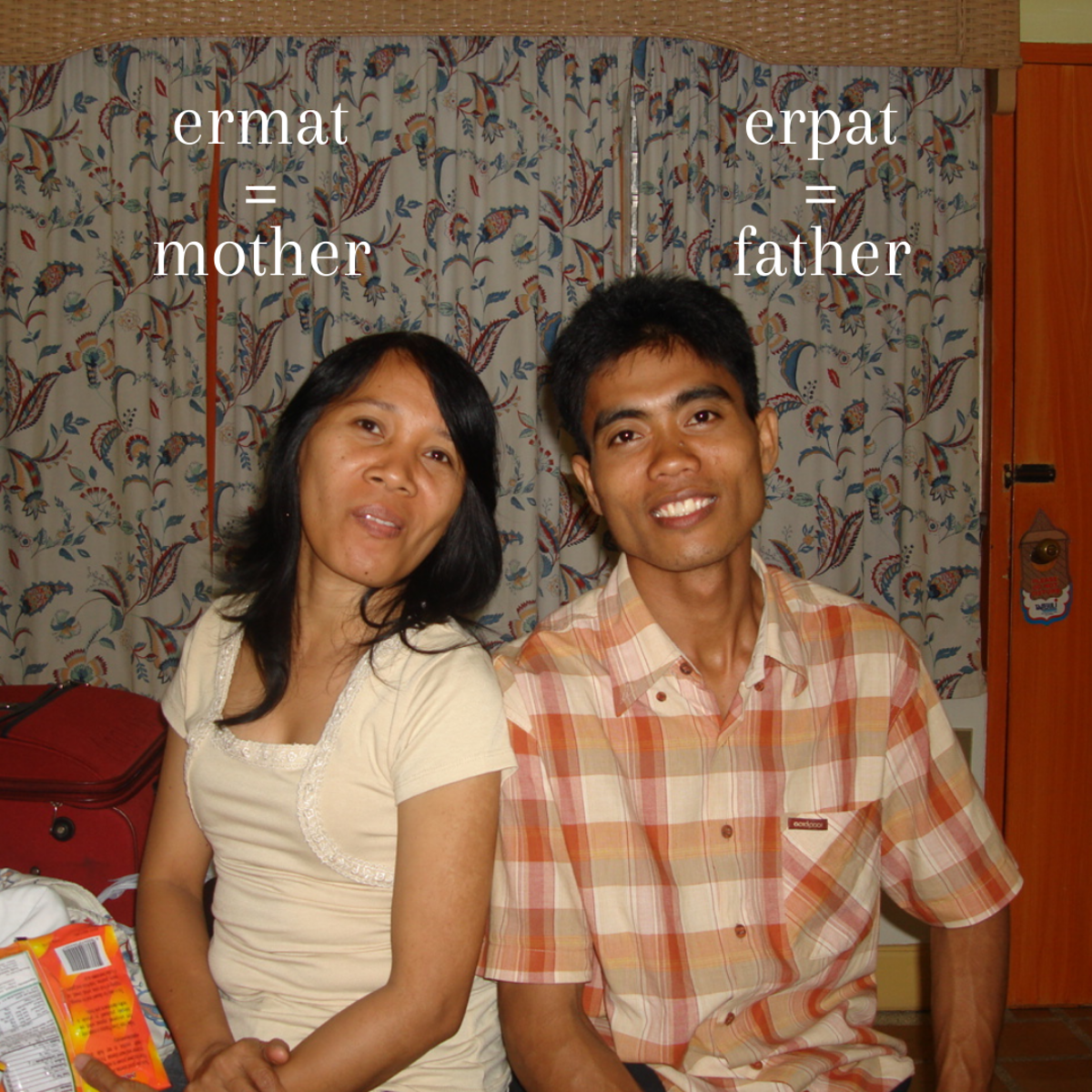 """""""Ermat"""" and """"erpat"""" are endearing Tagalog slang terms to use when referring to your mother and father respectively."""