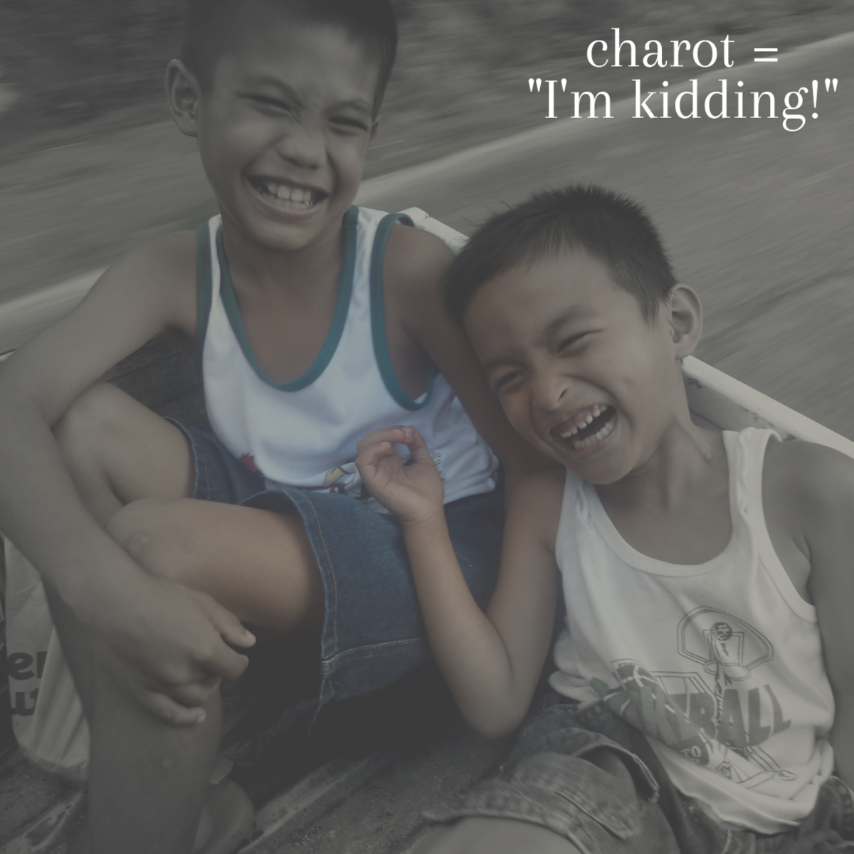 """""""Charot"""" is a fun Tagalog slang word that basically means """"I'm just kidding!"""""""