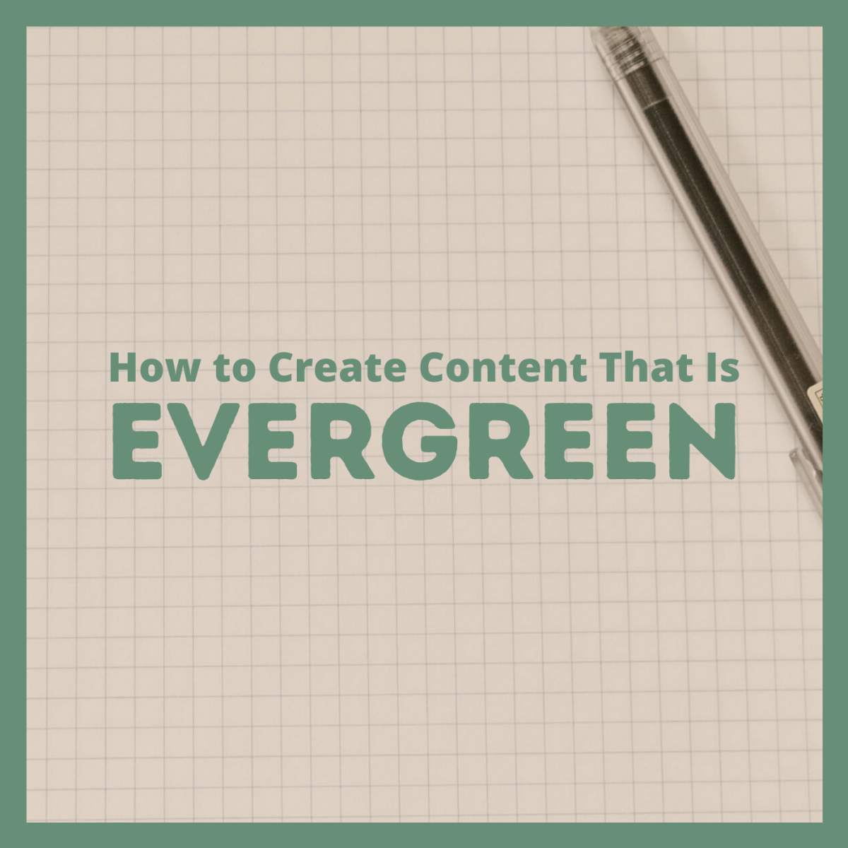 Learn how to craft articles that will remain useful in the long term.