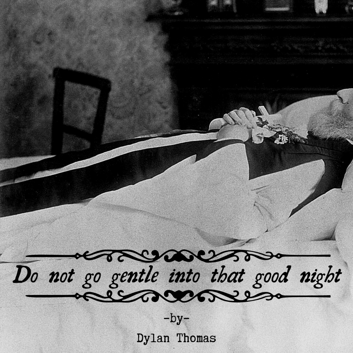 """Do not go gentle into that good night"" is Dylan Thomas's best-known poem, and though interpretations vary, it is well-loved by the literary community at large."